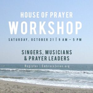 October 21 House of Prayer Workshop
